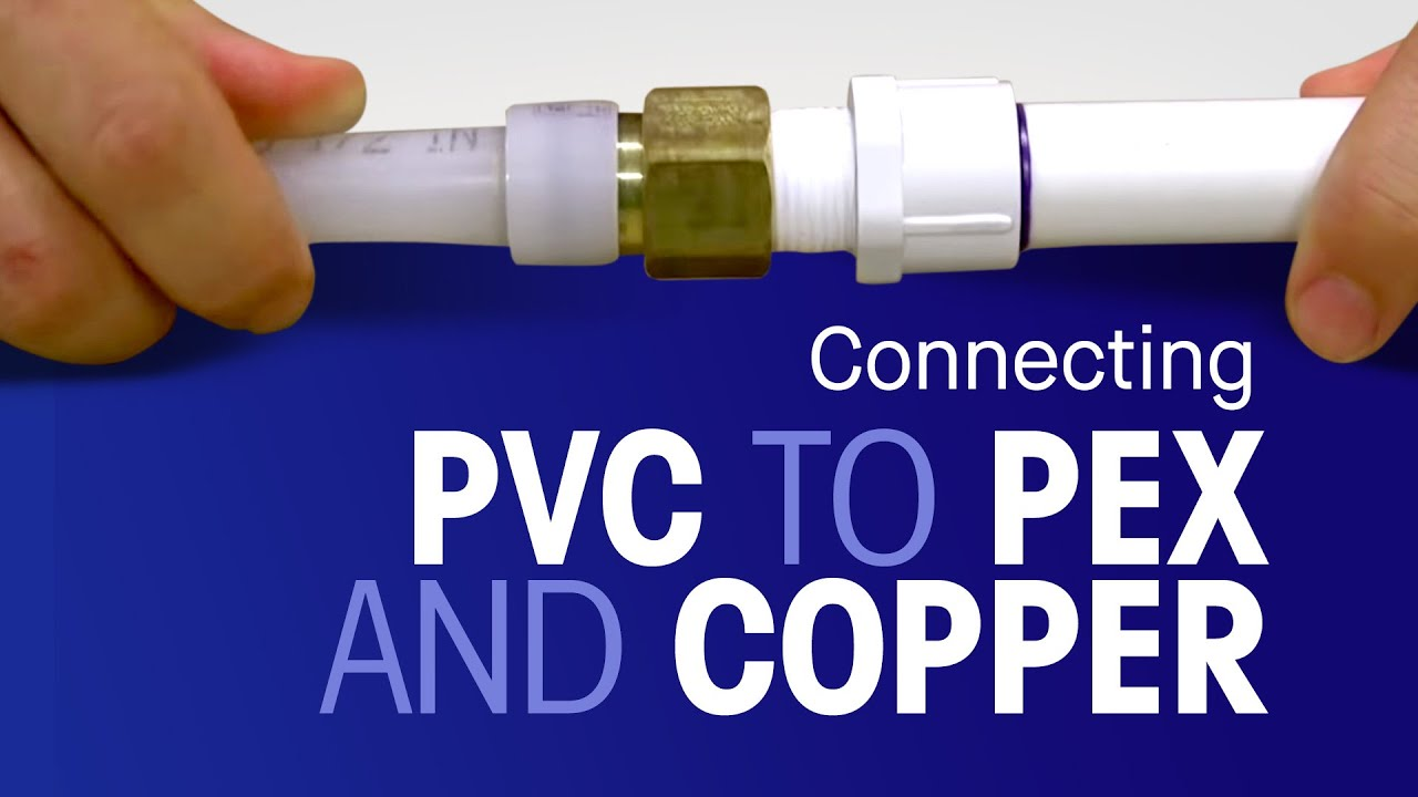 Connecting Pvc To Pex And Copper Youtube