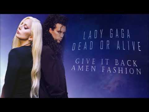 Lady GaGa - Give It Back † Amen Fashion (Mashup Dead Or Alive)