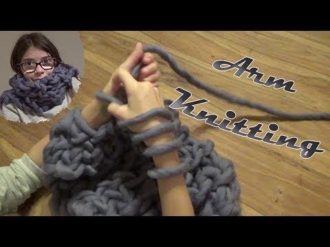 Arm Knitting : tricoter avec les bras!