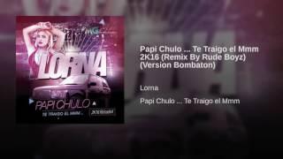 Papi Chulo ... Te Traigo el Mmm 2K16 (Remix By Rude Boyz) (Version Bombaton)