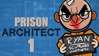 Prison Architect (Alpha 26) - Northernlion Plays - Episode 1 [Down Payment]