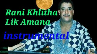 cheb hasni rani khalitha lik amana instrumental