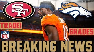 The Broncos TRADE Emmanuel Sanders to the 49ers (Broncos 49ers Emmanuel Sanders Trade GRADES)