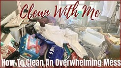 EXTREME CLEAN WITH ME   How To Clean & Declutter An Overwhelming Mess