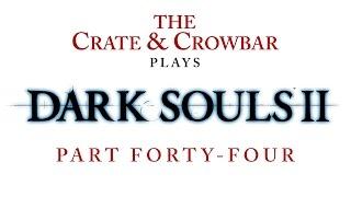 c plays dark souls 2 part 44 noggins and darkblade s sexual journey