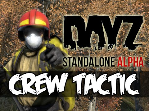DayZ Standalone - CREW TACTIC!