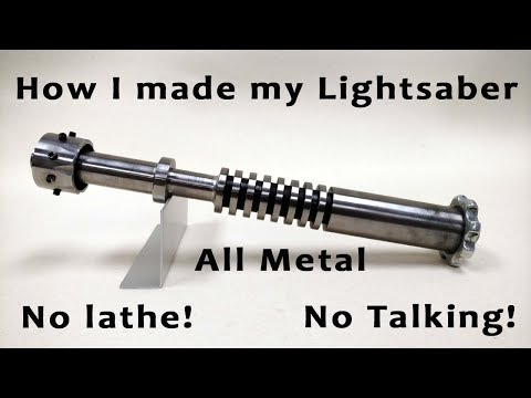 How I made a metal lightsaber (without a lathe!)