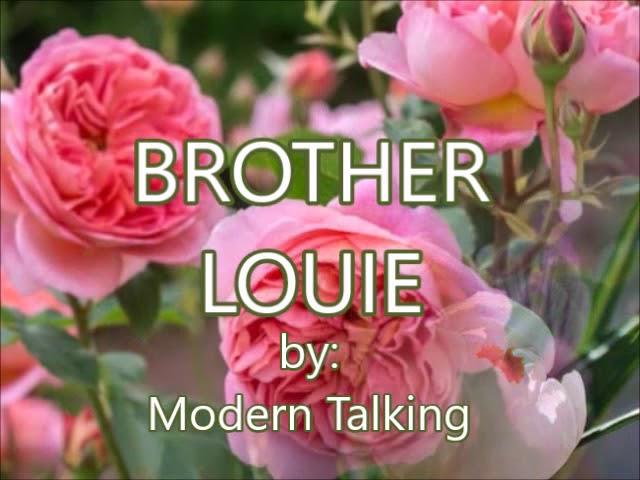 BROTHER LOUIE-by-Modern Talking(w/lyrics)created by:Zairah