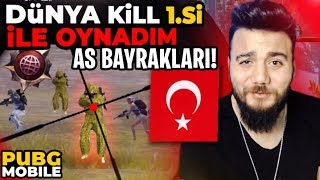 DÜNYA KİLL 1.si ile OYNADIM! AS BAYRAKLARI! PUBG Mobile