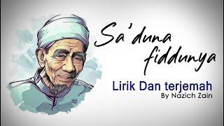 Download Merinding!!😢Sa'duna Fiddunya Versi Lirik Dan Terjemah (Qosidah kesukaan Mbah Maimun Zubair)