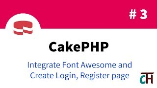 #3 CakePHP 3.6 Beginner Video Tutorial - Integrate font-awesome and create login and register page