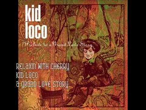 Relaxin with Cherry- Kid Loco