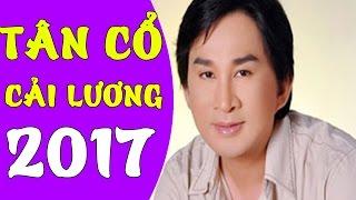 Tân Cổ Cải Lương Hay Nhất 2017 ▶Những Ca Khúc Tân Cổ Giao Duyên Hay Nhất Cai Luong Viet P#4