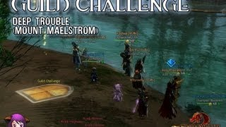 ★ Guild Wars 2 ★ : Guild Challenge (Deep Trouble - Mt Maelstrom)