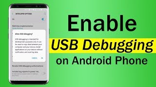 How To Enable USB Debugging on Android Phone