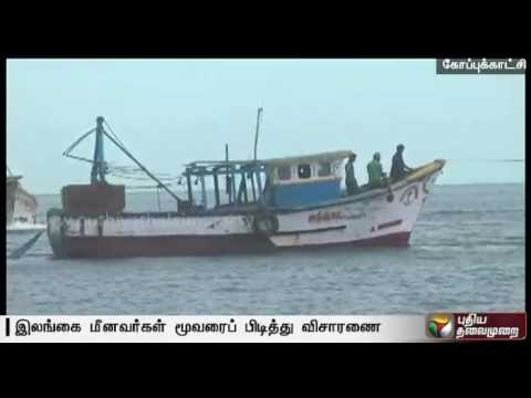 Police arrest 3 Sri Lankan fishermen for entering Indian territory
