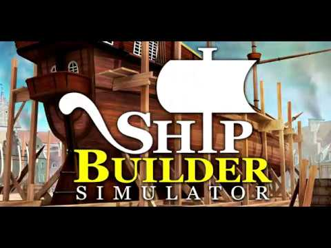 "Ship Builder Simulator - Devblog #1 ""Alpha Build 7"""