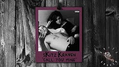 sKitz Kraven - Call You Mine (Official Audio)
