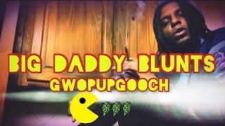 GwopUpGooch - Big Daddy Blunts ( Official Video )