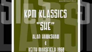 "KPM Klassics - ""She""- Alan Hawkshaw and Keith Mansfield 1968"