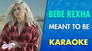 Bebe Rexha - Meant To Be (Karaoke) | CantoYo