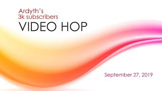Ardyth's 3K Video Blog Hop