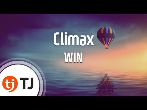 [TJ노래방] Climax - WIN(Team B) (Climax - ) / TJ Karaoke