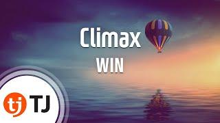 [TJ???] Climax - WIN(Team B) (Climax - ) / TJ Karaoke