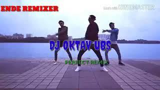 Goyang Enak Perfect Remix 2k18 Dj Oktav Ubs (Ende Revolution)