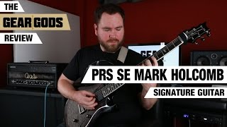 PRS SE Mark Holcomb Signature Guitar - The Gear Gods Review