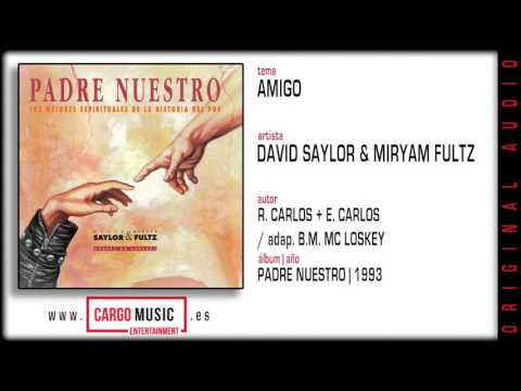 Amigo - Padre Nuestro - David Saylor & Miryam Fultz [official audio]