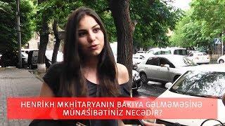 Ermənistan sakinləri arasında sorğu: Mhitaryan Bakıya getməlidirmi?