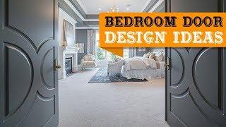 160+ Best Bedroom Door Design Ideas