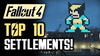 FALLOUT 4 Top 10 Settlements A Walkthrough of the Best Settlement Builds Fallout 4 Gameplay