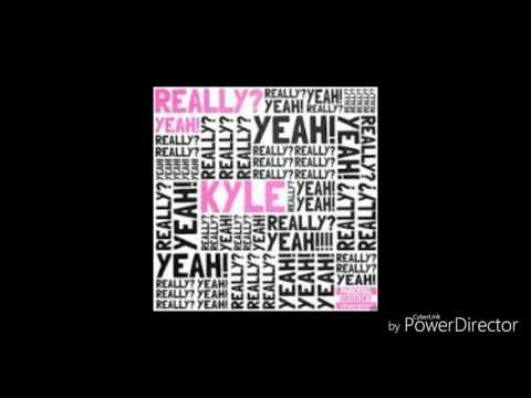 Kyle Really? Yeah! Clean Version