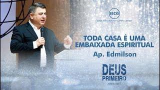 Culto de Celebração - Toda Casa é uma Embaixada Espiritual - 17h - Ap. Edmilson - IECG