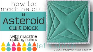 How To: Machine Quilt a Asteroid Quillt Block- W/Natalia Bonner- Let's Stitch a Block a Day- Day 103