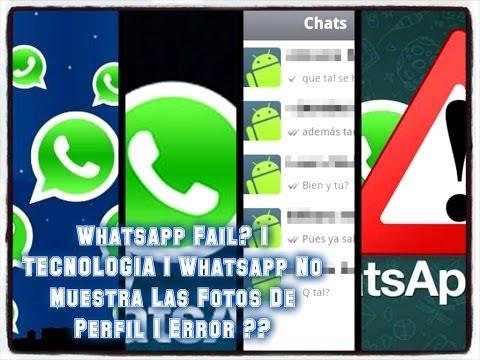 Whatsapp Fail? | TECNOLOGIA | Whatsapp No Muestra Las Fotos De Perfil | Error ??