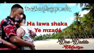 Don Dadda - Maliza (Videos Lyrics)