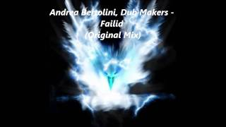 Andrea Bertolini, Dub Makers   Failid Original Mix