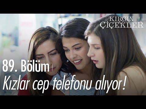 Kızlar cep telefonu alıyor - Kırgın Çiçekler 89. Bölüm