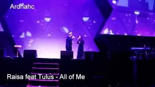 Raisa feat Tulus - All Of Me
