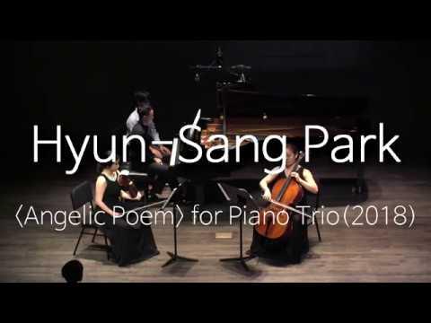 """박현상(Hyun-Sang Park) - 천사의 시(""""Angelic Poem"""" for Piano Trio)_2018년작"""