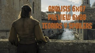 ANALISIS 6x07 PREVIEW 6x08 GAME OF THRONES