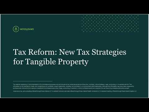 Tax Reform: New Tax Strategies for Tangible Property