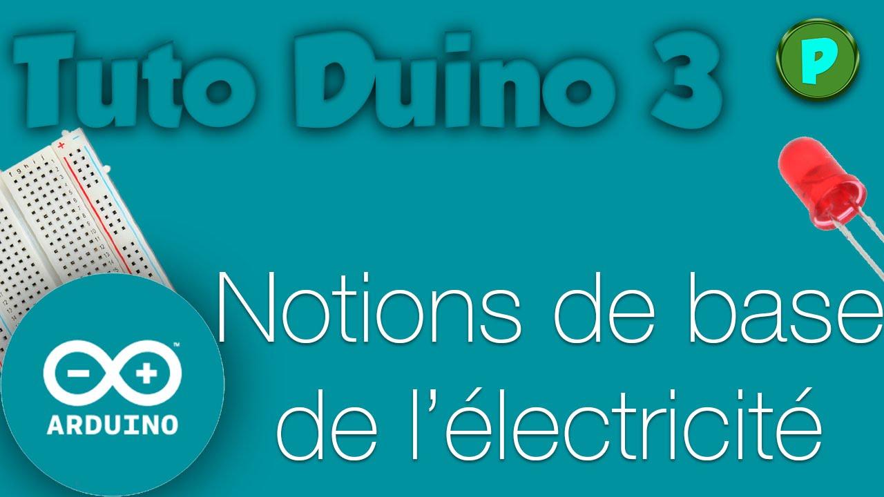 Tutoduino 3 notions de base en lectricit youtube for Les bases en electricite