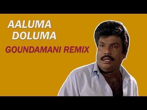 Aluma Doluma: Goundamani Remix