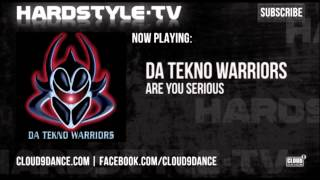 Da Tekno Warriors - Are You Serious