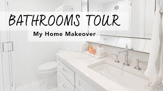 BATHROOMS TOUR I My Home Makeover