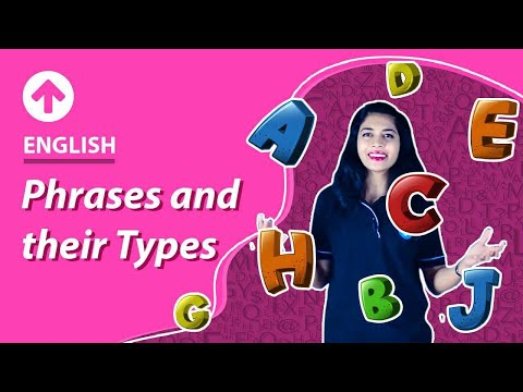 Class 7 English : Phrases | Types and Structure